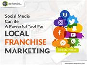 Social Media Can Be a Powerful Tool for Local Franchise Marketing
