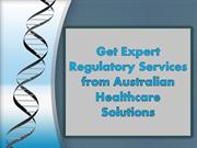 Get Expert Regulatory Services from Australian Healthcare Solutions