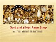 Get fair value from Gold & Silver Pawn Shop at USA Pawn