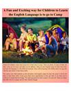 A Fun and Exciting way for Children to Learn the English Language is t