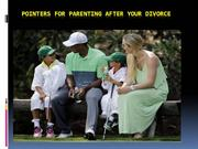 Pointers for Parenting after Your Divorce