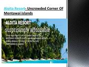 Aloita Resort-Uncrowded Corner Of Mentawai islands