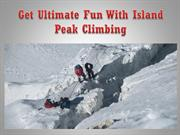 Get Ultimate Fun With Island Peak Climbing