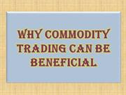 Why Commodity Trading can be Beneficial