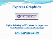 Digital Printing in NC - Know Its Impact on Your Business Marketing Ca