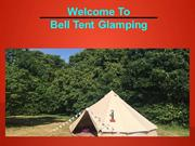 Choose Bell Tent Glamping For a Camping Holidays In Hampshire