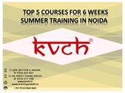 Top 5 Courses for 6 Weeks Summer Training in Noida