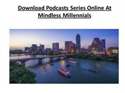 Download Podcasts Series Online At Mindless Millennials