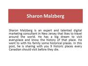 Sharon Malzberg 9 Historic Places Every Canadian Should Visit Before T