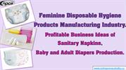 Feminine Disposable Hygiene Products Manufacturing Industry.