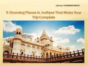 5 Stunning Places in Jodhpur That Make Your Trip Complete