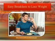 Easy Breakfasts to Lose Weight - Some Tips an Ideas