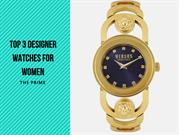 Top 3 designer watches for women