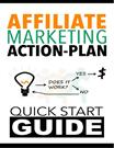 Affiliate Marketing Action Plan- Quick Start Guide