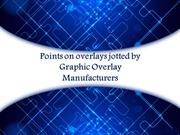 Points on overlays jotted by Graphic Overlay Manufacturers