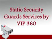 Static Security Guards Services by VIP 360
