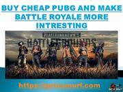 Buy Cheap PUBG and make battle royale more  intresting