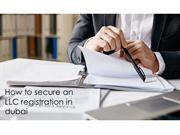 How to secure an LLC registration in dubai | LLC Registration Dubai