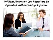 William Almonte – Can Recruiters Be Operated Without Hiring Software