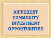 Different Commodity Investment Opportunities