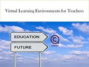Virtual Learning Environments for Teachers
