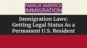 Getting Legal Status As a Permanent U.S. Resident