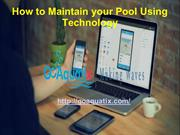 How to maintain your pool using technology