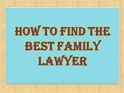 How to Find the Best Family Lawyer