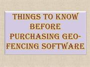 Things to Know Before Purchasing Geo-Fencing Software