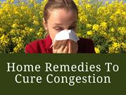Home remedies to cure congestion