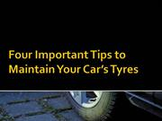 Important Tips to Maintain Your Cars Tyres