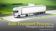 Auto Transport Process to transport your vehicle