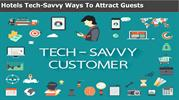Hotels Tech-Savvy Ways To Attract Guests