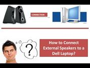 How to Connect External Speakers to a Dell Laptop?