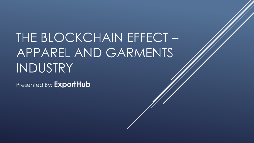 The Blockchain Effect Apparel And Garments Industry