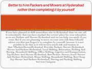 Better to hire Packers and Movers at Hyderabad rather then completing