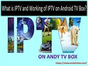 What is IPTV Working of IPTV on Andy TV Box