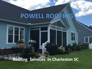 Powell Roofing  Services  In Charleston SC