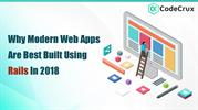 Why Modern Web Apps Are Best Built Using Rails In 2018
