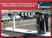Superior Quality Parking Systems And Other Parking Control Equipments