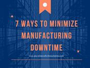 7 Ways to Minimize Manufacturing Downtime