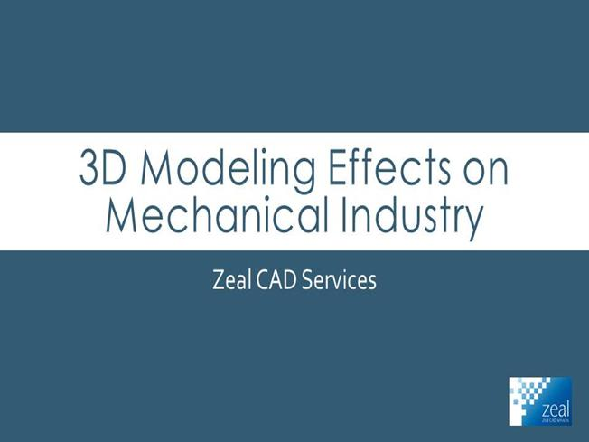3D Modeling Effects on Mechanical Industry -Zcads |authorSTREAM