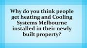 Why do you think people get heating and Cooling Systems Melbourne inst