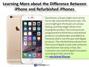 Learning More about the Difference Between IPhone and Refurbished
