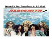 Aerosmith: Best Ever Albums At Poll Music