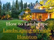 Landscaping services Houston
