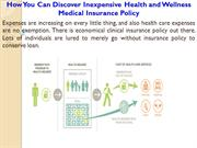 How You Can Discover Inexpensive Health and Wellness Medical Insurance