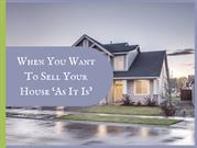 When You Want To Sell Your House As It Is