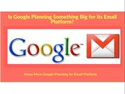 Google Planning Something Big for its Email Platform