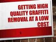 Getting High Quality Graffiti Removal At A Low Cost